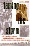 """""""Taming the Storm: The Life and Times of Judge Frank M. Johnson and the South's Fight over Civil Rights"""" won the 1994 Robert F. Kennedy Book Award. """"Taming the Storm"""" follows Frank Johnson's passion for justice and the revolution for equality.  http://rfkcenter.org/1994-qtaming-the-stormq-by-jack-bass?lang=en"""