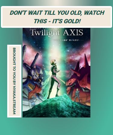 Mobile Suit Gundam: Twilight Axis - watch Online - totally for Free! Streaming subs for greater good!