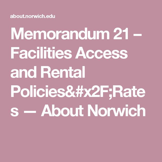 Memorandum 21 – Facilities Access and Rental Policies/Rates — About Norwich