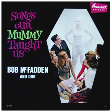 Bob McFadden Songs Our Mummy Taught Us