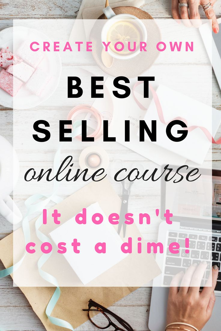 Create your own best selling online couse it doesn't cost a dime