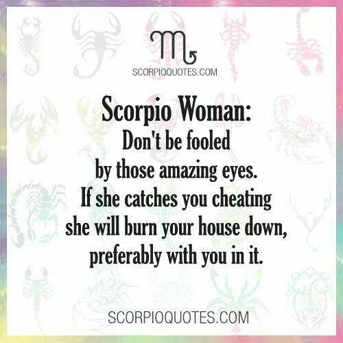 Do not cheat on a Scorpio Woman