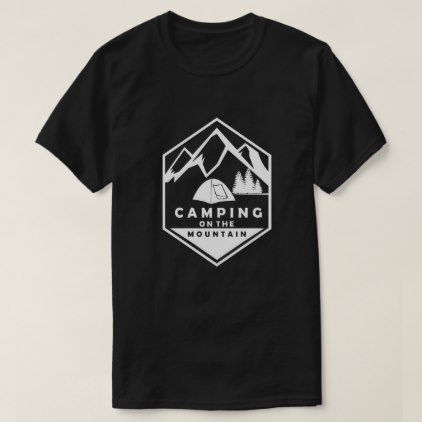 Camping on the montain T-Shirt -nature diy customize sprecial design