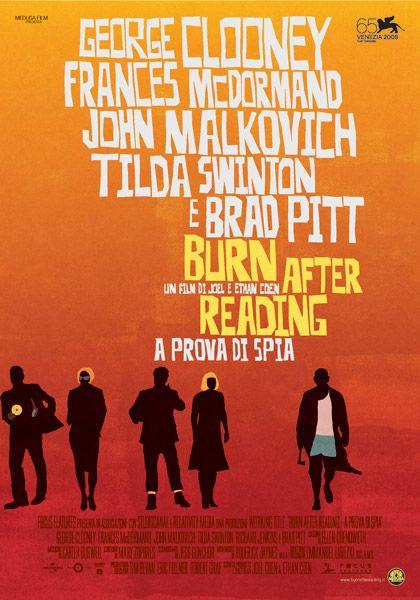 Burn After Reading è una commedia del 2008 diretta dai fratelli Coen, con protagonisti George Clooney, Brad Pitt, John Malkovich, Tilda Swinton, Frances McDormand e Richard Jenkins.