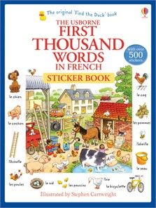 First thousand words in French sticker book  A sticker book version of the classic First Thousand Words in French, featuring the much-loved illustrations of Stephen Cartwright. A sticker book version of the classic First Thousand Words in French, featuring the much-loved illustrations of Stephen Cartwright. A valuable reading and spelling guide and a highly effective vocabulary builder, with over 500 stickers to encourage active learning and build word associations in a memorable way.