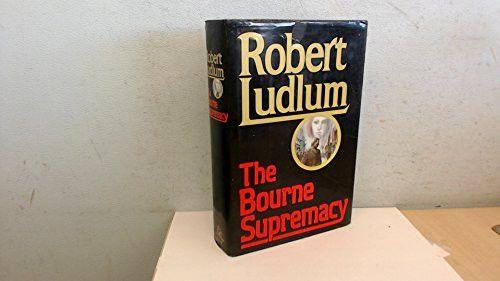 The Bourne Supremacy: Jason Bourne Book #2