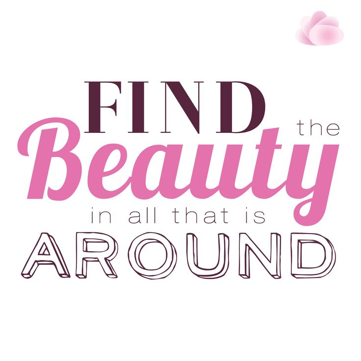 Find the beauty in all that is around. ‪#‎MotivationalMonday‬ ‪#‎GlamQuotes‬