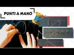 I PUNTI A MANO FONDAMENTALI PER CUCIRE - YouTube