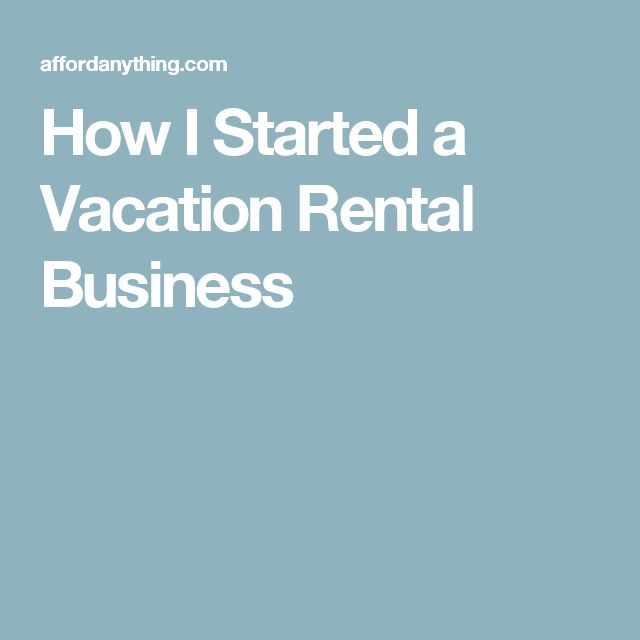 How I Started a Vacation Rental Business