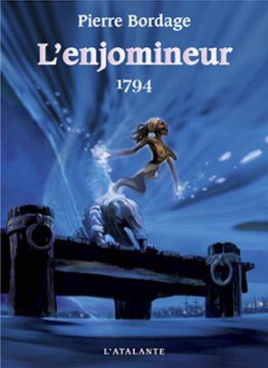 1794 de Pierre Bordage, L'enjomineur (livre 3, 2006) ©Gess / Vincent Madras