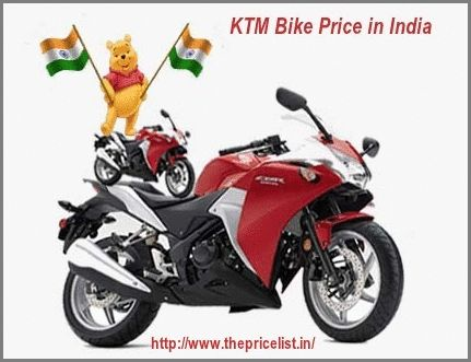 Check The Latest Price List of KTM Bikes Price in India KTM BIKES MODELS	PRICE KTM Rc25 250	Rs.1.50 lakh KTM Duke 200	Rs. 1.35 lakh KTM Duke 390	Rs. 1.86 lakh KTM Duke 690	Rs. 6.50 lakh KTM RC 200	Rs. 1.60 lakh KTM RC 390	Rs. 2.05 lakh