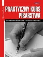 Praktyczny kurs pisarstwa / Katarzyna Krzan    Ty także możesz napisać fascynującą książkę z intrygującą fabułą i odnieść sukces. Poznaj sekrety autorów bestsellerów.