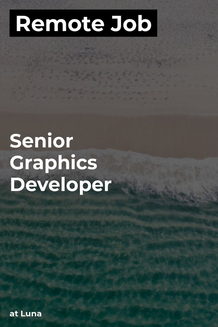 Remote Senior Graphics Developer at Luna javascript