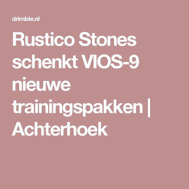 Rustico Stones schenkt VIOS-9 nieuwe trainingspakken | Achterhoek