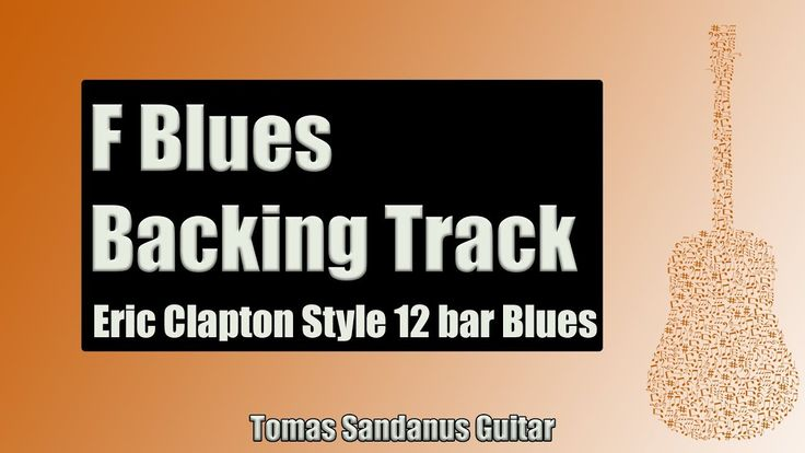 Backing Track Eric Clapton Style F Blues 12 Bar Shuffle with Chords and F Blues Scale