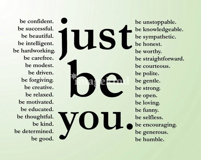 Just be YOU: Inspiration Words, Justbeyou, Be You, Notabl Quotes, Fav Quotessay, Favorite Quotes, Just Be, Inspiration Quotes, 2014 Inspiration
