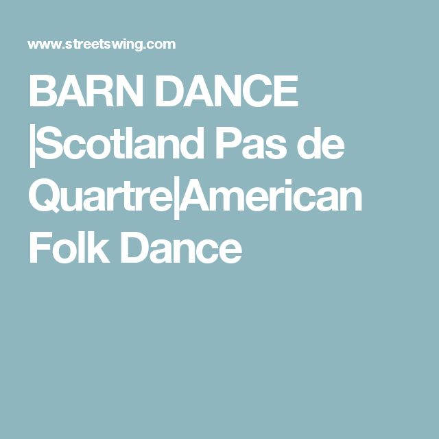 BARN DANCE |Scotland Pas de Quartre|American Folk Dance