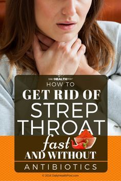 how-to-get-rid-of-strep-throat-fast-and-without-antibiotics