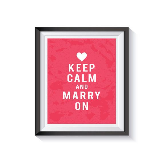 Keep Calm Posters Keep Calm and Marry On Keep by eDesignSolutions