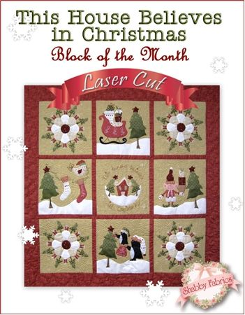 This House Believes in Christmas Block of the Month http://www.shabbyfabrics.com/-This-House-Believes-in-Christmas-BOM-Block-of-the-Month-P23628.aspx?categoryid=29