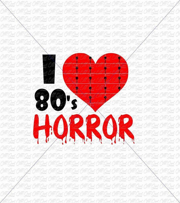 Download I love 80's horror, Digital File, SVG, JPEG, PNG, 80's ...
