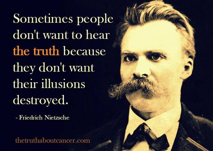 """Oh boy, is this ever true! According to Friedrich Nietzsche, """"Sometimes people don't want to hear the truth because they don't want their illusions destroyed."""" If you also agree, type """"YES!"""" in the comments below! // The Truth About Cancer"""