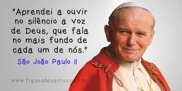 """""""Aprendei a ouvir no silêncio a voz de Deus, que fala no mais fundo de cada um de nós."""" (São João Paulo II) #sãojoãopauloii #papajoãopauloii #joãopauloii"""