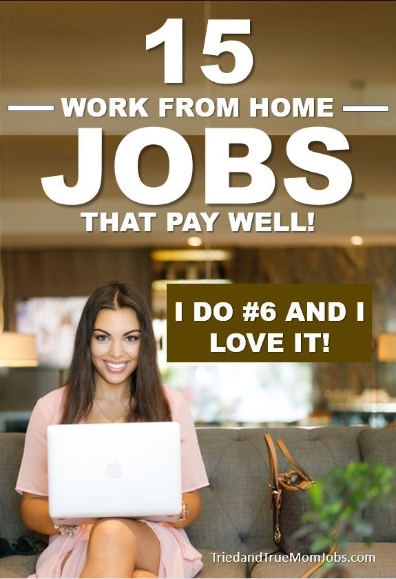 15 Real Work From Home Jobs In 2020 That Pay Well All Tried Tested Work From Home Jobs Home Jobs Working From Home