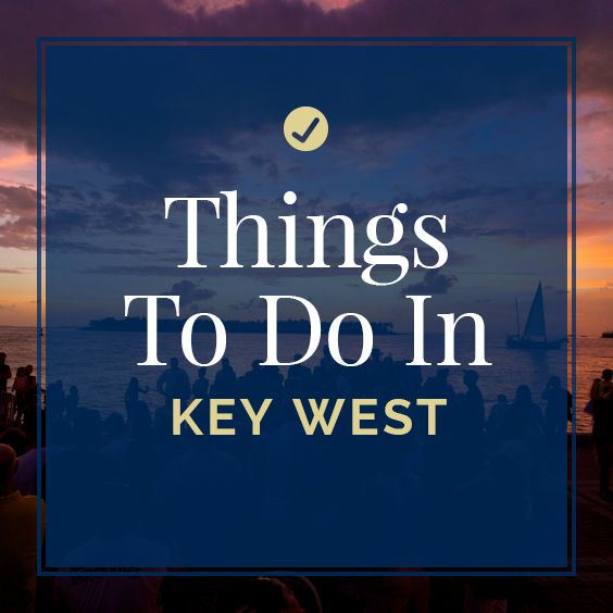 Our favorite things to do in Key West, FL.