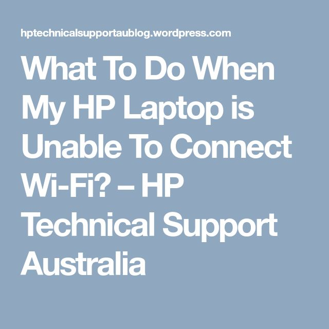 What To Do When My HP Laptop is Unable To Connect Wi-Fi? – HP  Technical Support Australia