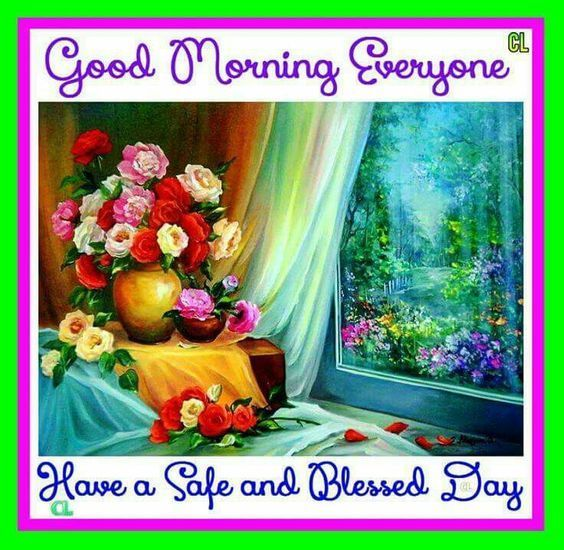 Good Morning Everyone, Have A Safe And Blessed Day morning good morning morning quotes good morning quotes good morning blessings good morning greetings