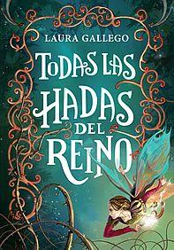 """""""Todas las hadas del reino"""" de Laura Gallego. Ficha elaborada por Laura González."""