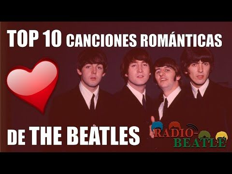 Las 10 Canciones Más Románticas de THE BEATLES | Radio-Beatle - YouTube
