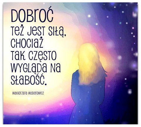 Dobroć też jest siłą... #Musierowicz-Małgorzata,  #Dobro-i-sprawiedliwość, #Słabość