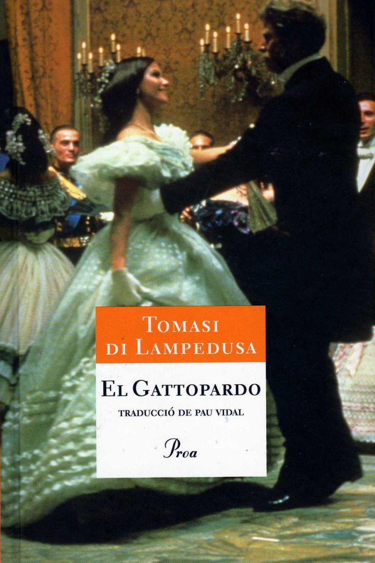 Giuseppe Tomasi di Lampedusa. El Gattopardo. Barcelona: Proa, 2009. 397 p. (A tot Vent; 522)  Itàlia; Sicília (1958)