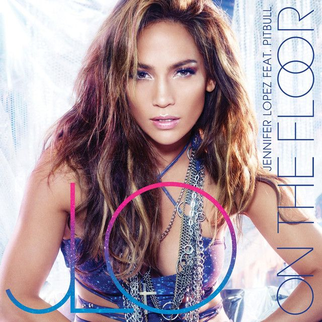On The Floor, a song by Jennifer Lopez, Pitbull on Spotify