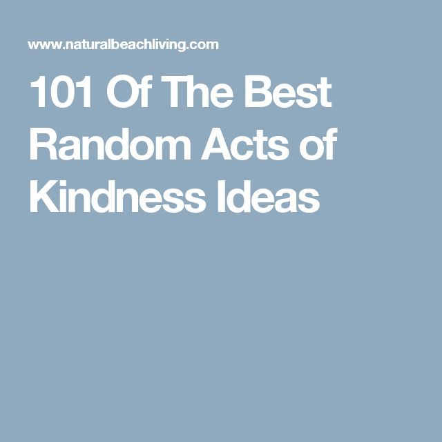 101 Of The Best Random Acts of Kindness Ideas