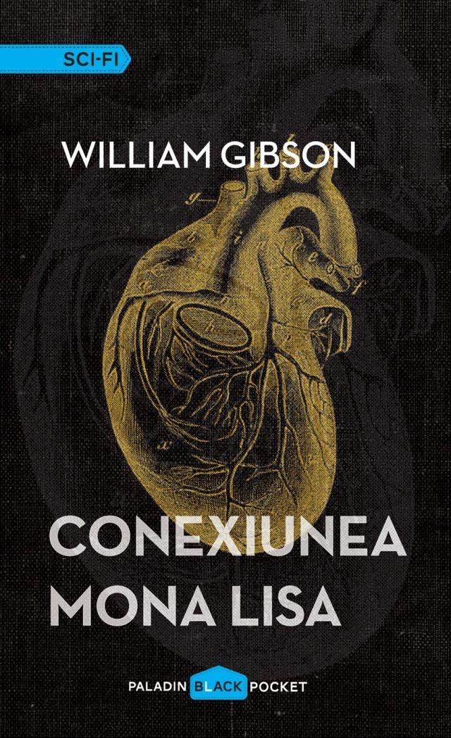 PALADIN 23-William Gibson - Conexiunea Mona Lisa (2015)