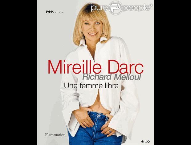 Mireille Darc, une femme libre, de Richard Melloul (Flammarion)