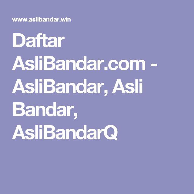 Daftar AsliBandar.com - AsliBandar, Asli Bandar, AsliBandarQ