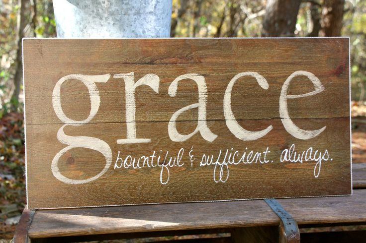"""Ahhh, grace. Bountiful and sufficient. Always. This new sign has a rustic and refined style. Made right here in Marietta, GA. Measures 11"""" x 22""""."""