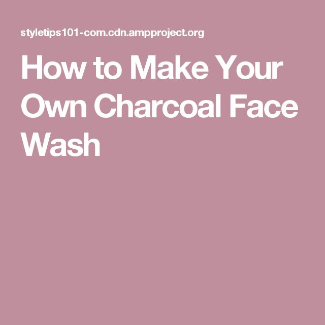 Best 25 Charcoal Face Wash Ideas On Pinterest