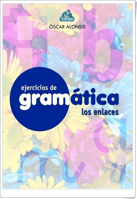 """Cuaderno de ejercicios de Gramática sobre """"Los enlaces"""" (Preposiciones y conjunciones) realizado por Óscar Alonso, de laeduteca.blogspot.com. Contiene, a partir de una sencilla teoría inicial, una variada y rica gama de actividades."""