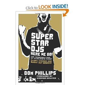 'Superstar DJs - Here We Go' by British journalist Dom Phillips is probably the best account of the 90's decade of raves, clubs and DJs in the UK. From the innocence of the early 90's to the moodiness of the late 90's, it's a cracking read.