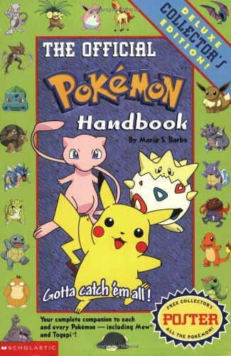 Pokemon: Official Pokemon Handbook: Deluxe Collecters' Edition: Official Pokemon Handbook: Deluxe Collector's Edition by Maria S. Barbo http://www.amazon.com/dp/0439154049/ref=cm_sw_r_pi_dp_CS8Gub0030YRK