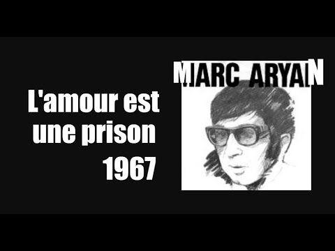 Marc Aryan - L'amour est une prison.wmv