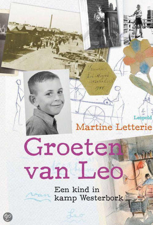 Martine Letterie - Groeten van Leo    Leopold 2013, 128 pagina's    Leo (7) wordt in 1942 met zijn ouders opgehaald door de politie. Samen met andere Joodse gezinnen gaat hij naar Kamp Westerbork. Wanneer gaan ze weer naar huis? Verhaal met zwart-witfoto's, gebaseerd op het waargebeurde verhaal van Leo Meijer.    http://www.bol.com/nl/p/groeten-van-leo/9200000010154921/