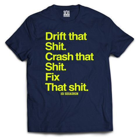 DRIFT THAT SHIT TEE Shirt Navy | 101-squadron