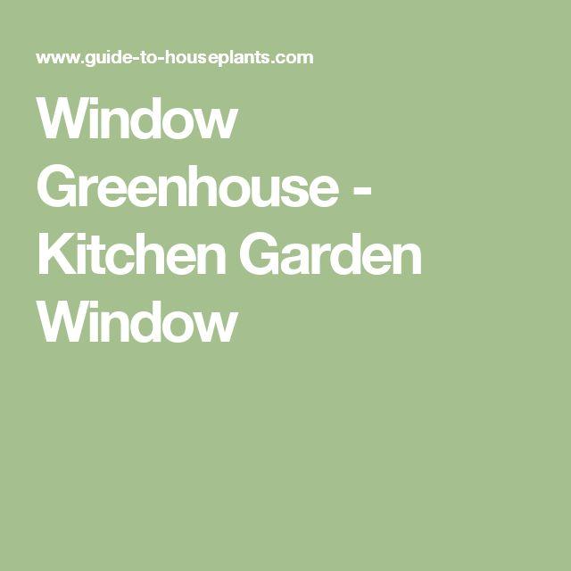 Window Greenhouse Insert Kitchen Window Greenhouses: Best 20+ Greenhouse Kitchen Ideas On Pinterest