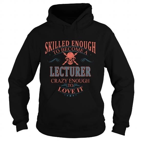 LECTURER T Shirts, Hoodies, Sweatshirts. GET ONE ==> https://www.sunfrog.com/LifeStyle/LECTURER-111043574-Black-Hoodie.html?41382